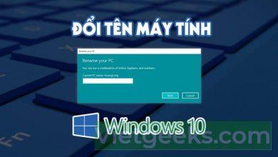 Hướng dẫn cách đổi tên trên máy tính Windows 10