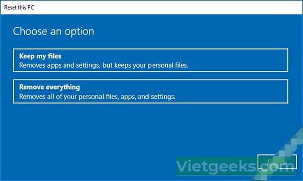 "Chọn ""Keep my files"" hoặc ""Remove everything"""